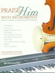 Praise Him With Instruments (Praise & Worship Favorites For Any Ensemble)