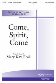 Come, Spirit, Come
