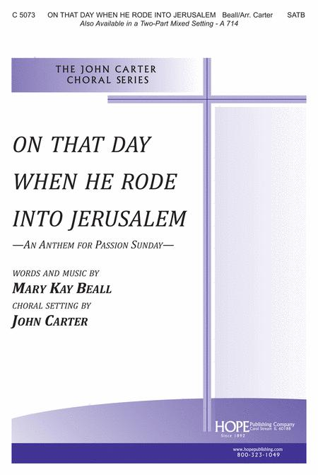 On That Day When He Rode Into Jerusalem