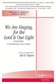 We Are Singing, For The Lord Is Our Light