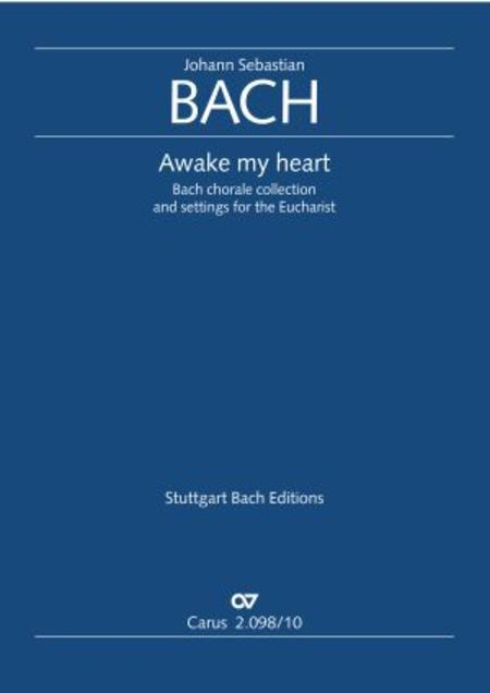 Awake my heart. Bach Chorale Collection and settings for the Eucharist