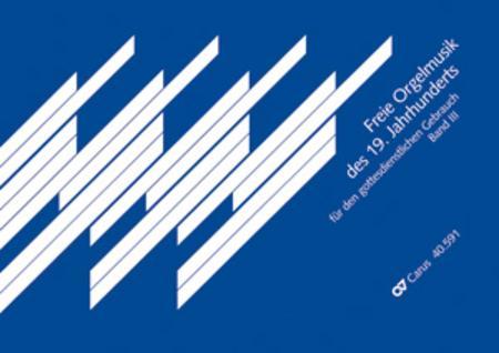 Free Organ Music from the Romantic Period, Vol. III (Freie Orgelmusik der Romantik, Band III)