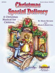 Christmas Special Delivery (A Christmas Musical for Children) - ChoirTrax CD