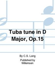 Tuba tune in D Major, Op.15