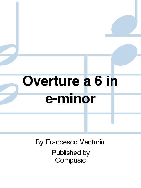 Overture a 6 in e-minor
