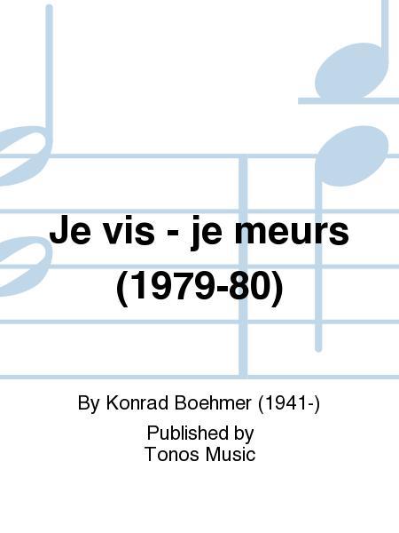 Je vis - je meurs (1979-80)