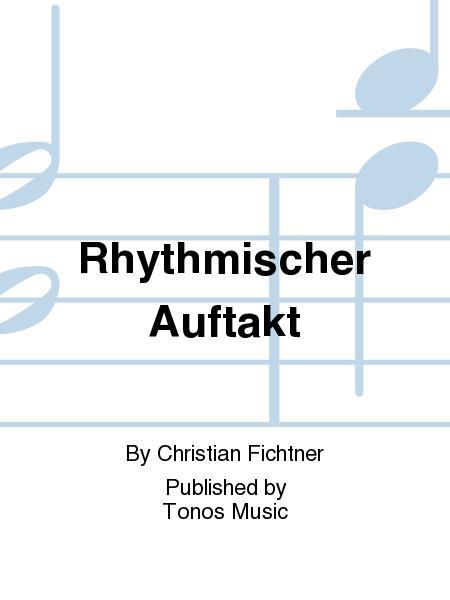 Rhythmischer Auftakt