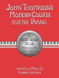 John Thompson's Modern Course for the Piano - The First Grade Book