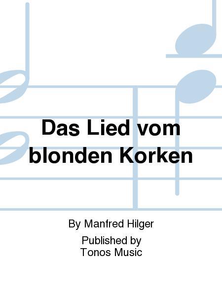 Das Lied vom blonden Korken