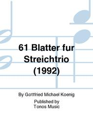61 Blatter fur Streichtrio (1992)