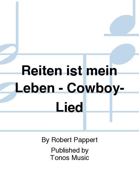 Reiten ist mein Leben - Cowboy-Lied