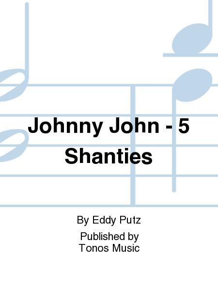 Johnny John - 5 Shanties