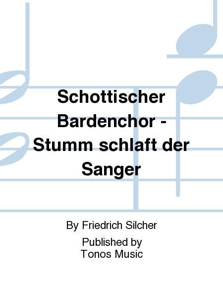 Schottischer Bardenchor - Stumm schlaft der Sanger