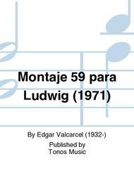 Montaje 59 para Ludwig (1971)