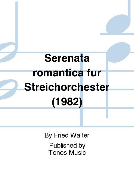 Serenata romantica fur Streichorchester (1982)
