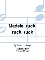 Madele, ruck, ruck, ruck