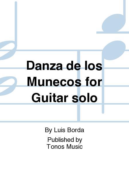 Danza de los Munecos for Guitar solo