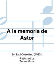 A La Memoria De Astor Sheet Music By Saul Cosentino - Sheet