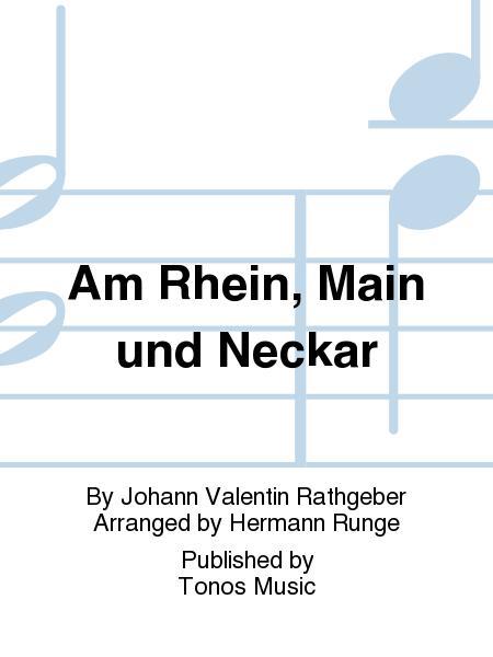 Am Rhein, Main und Neckar