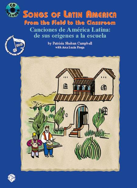 Songs of Latin America -- From the Field to the Classroom