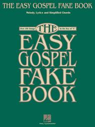 The Easy Gospel Fake Book - C Edition