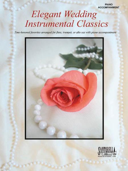 Elegant Wedding Instrumental Classics (Piano Accompaniment Book)