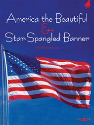 Star Spangled Banner & America the Beautiful * Piano Vocal Edition