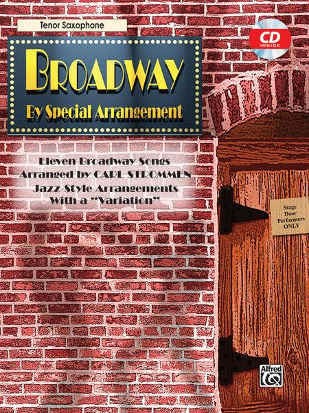 Broadway By Special Arrangement - Tenor Sax Part/CD