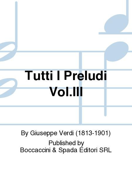 Tutti i Preludi Vol.III