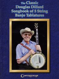 The Classic Douglas Dillard Songbook Of 5-String Banjo Tablatures