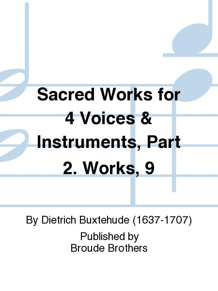 Sacred Works for 4 Voices & Instruments, Part 2. Works, 9