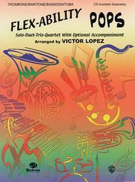 Flex-Ability Pops -- Solo-Duet-Trio-Quartet with Optional Accompaniment