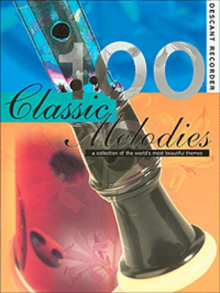 100 Classic Melodies for Descant Recorder