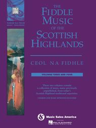 The Fiddle Music of the Scottish Highlands - Volumes 3 & 4