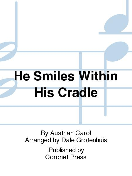 He Smiles Within His Cradle