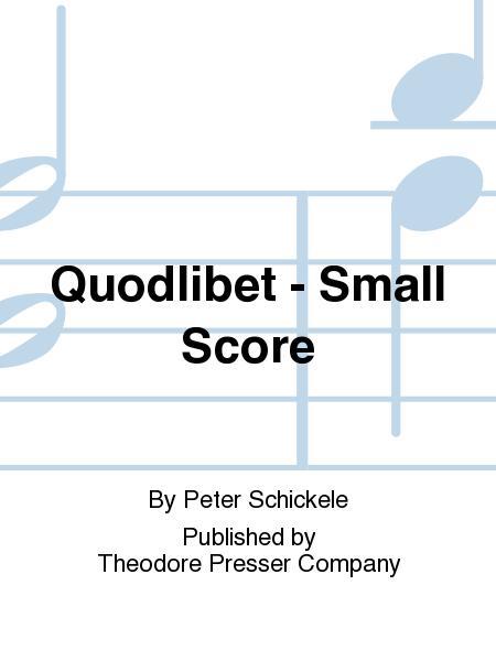 Quodlibet - Small Score
