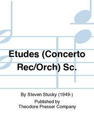 Etudes (Concerto Rec/Orch) Sc.