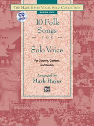 The Mark Hayes Vocal Solo Collection -- 10 Folk Songs for Solo Voice