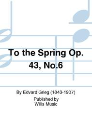 To the Spring Op. 43, No.6