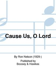 Cause Us, O Lord