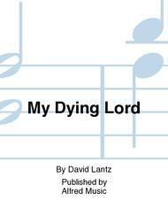 My Dying Lord