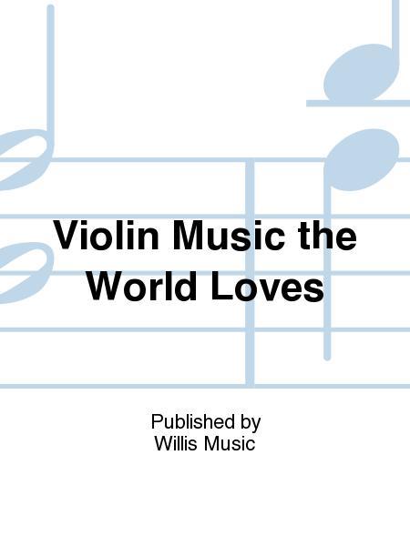 Violin Music the World Loves
