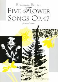 Five Flower Songs, Op. 47