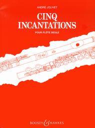Cinq Incantations
