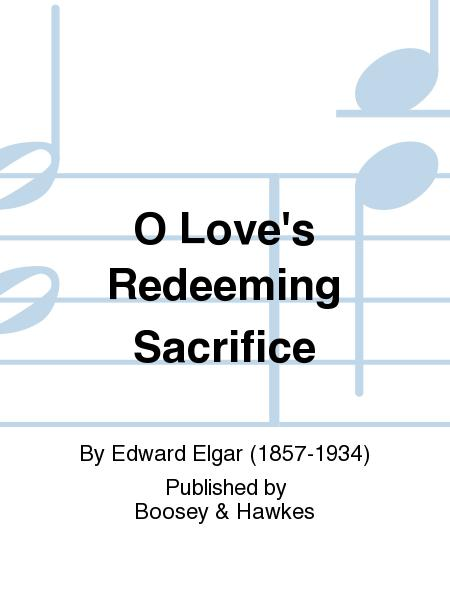 O Love's Redeeming Sacrifice