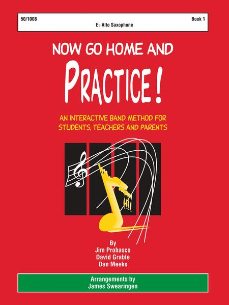 Now Go Home And Practice Book 1 Alto Sax