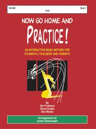 Now Go Home And Practice Book 1 Flute