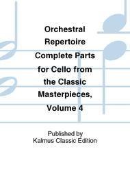 Orchestral Repertoire Complete Parts for Cello from the Classic Masterpieces