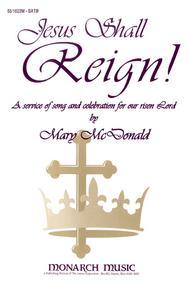 Jesus Shall Reign!
