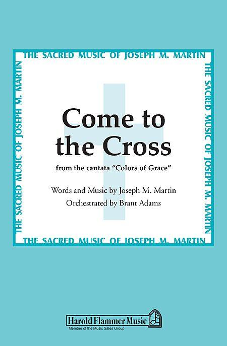 Come to the Cross (from Colors of Grace)